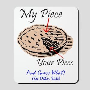PIECE OF PIE? - MY PIE! Mousepad