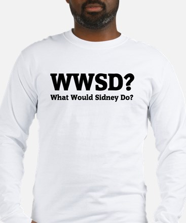 What would sidney do? Long Sleeve T-Shirt