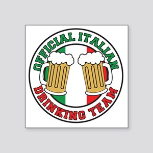 "Italian Drinking Team Glass Square Sticker 3"" x 3"""