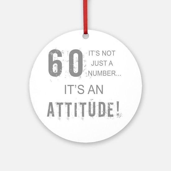60th Birthday Attitude Round Ornament