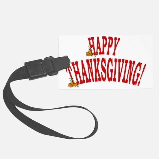 happy thanksgiving Luggage Tag