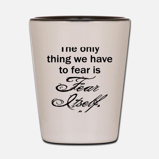 Fear Itself Shot Glass
