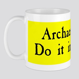 Archaeologists Do It In The Dirt Mug
