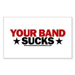 Your Band Sucks Rectangle Sticker