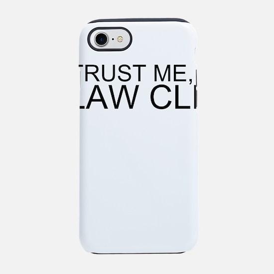 Trust Me, I'm A Law Clerk iPhone 7 Tough Case