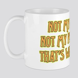 not-my-chair Mug