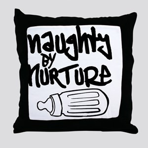 Naughty by Nurture Throw Pillow