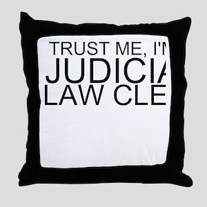 Trust Me, I'm A Judicial Law Clerk Throw Pillo