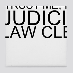 Trust Me, I'm A Judicial Law Clerk Tile Coaste