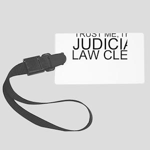 Trust Me, I'm A Judicial Law Clerk Luggage Tag