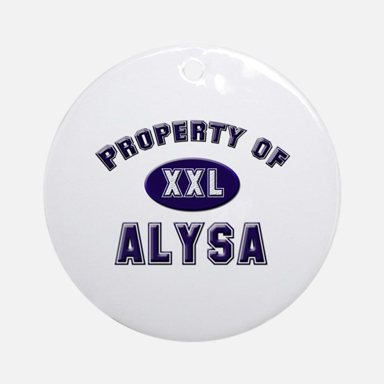 Property of alysa Ornament (Round)