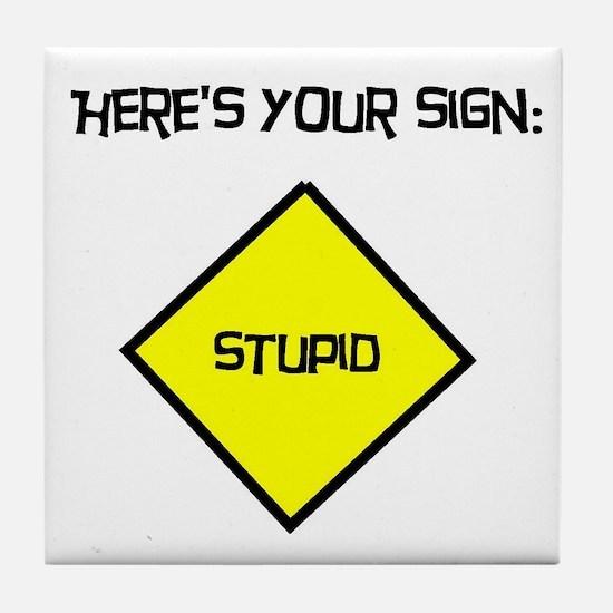 Stupid Sign Tile Coaster