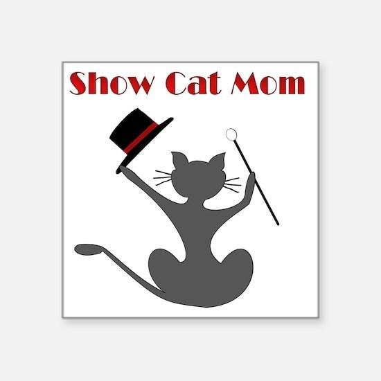 """Show cat mom Square Sticker 3"""" x 3"""""""