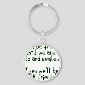 Well be friends  Round Keychain