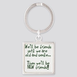 Well be friends  Square Keychain