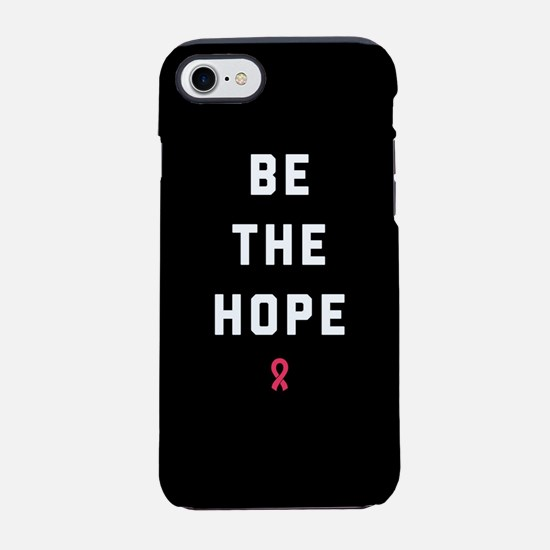 Be The Hope iPhone 7 Tough Case