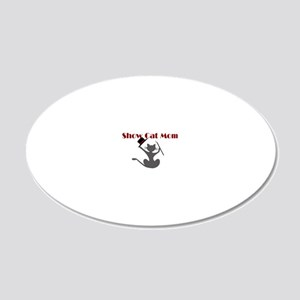 Show Cat Mom Rectangle 20x12 Oval Wall Decal