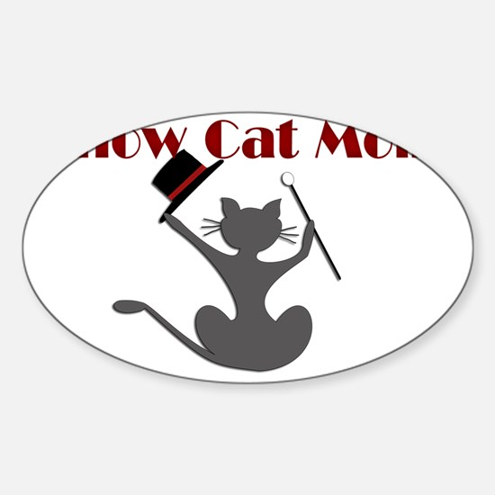 Show Cat Mom Rectangle Sticker (Oval)