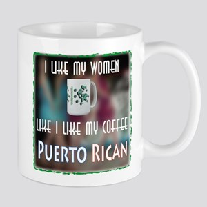 I like my Women like my Coffee-Puerto Rican Mug