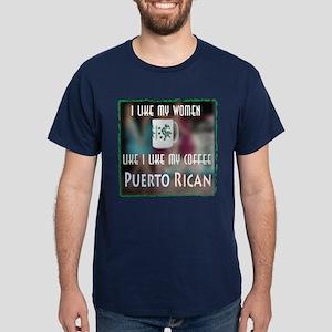 I like my Women like my Coffee-Puerto Rican Dark T