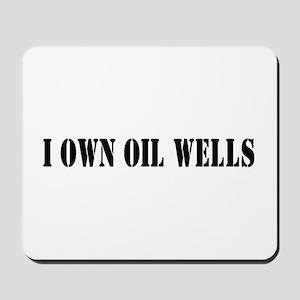 I Own Oil Wells Mousepad