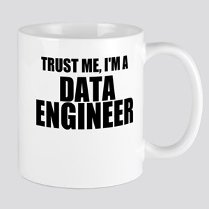 Trust Me, I'm A Data Engineer Mugs
