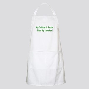 My Think Is Faster Than My Speaker Apron