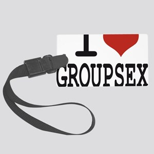 I love Groupsex Large Luggage Tag
