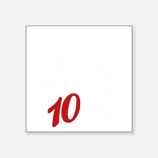 """10yrs-NeverForget-1 Square Sticker 3"""" x 3"""""""