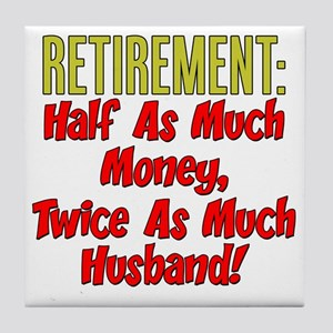 Retirement Twice As Much Husband Tile Coaster