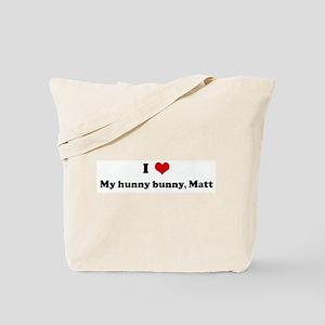 I Love My hunny bunny, Matt Tote Bag