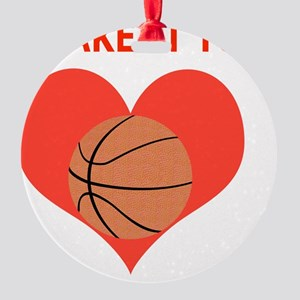 Basketball Unique Gifts, Take It To Round Ornament