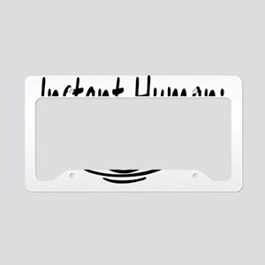 instant human just add coffee License Plate Holder