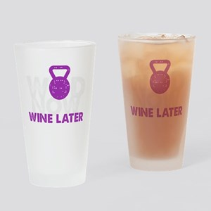 Wod Now Wine Later Drinking Glass