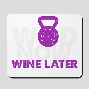 Wod Now Wine Later Mousepad