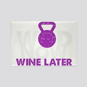 Wod Now Wine Later Magnets