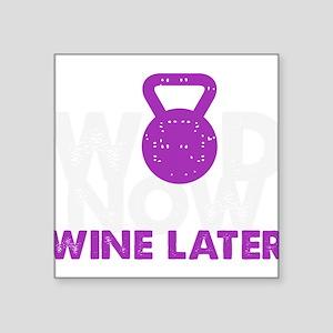 Wod Now Wine Later Sticker