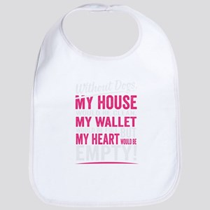 Without Dogs My Heart Would Be Empty Baby Bib
