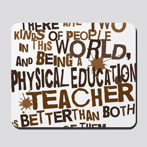 physicaleducationteacherbrown Mousepad