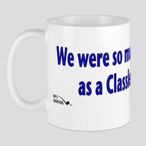 We were so much better off as a Classle Mug