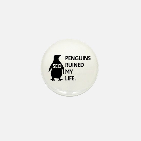 Penguins ruined my life. Mini Button