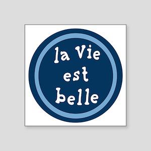"la_Via_est_Belle Square Sticker 3"" x 3"""
