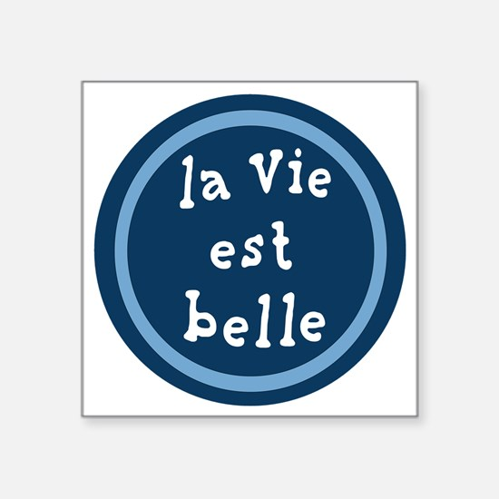 "la_Via_est_Belle Square Sticker 3"" x 3"""