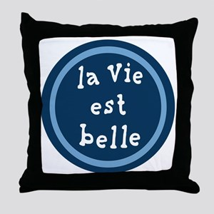 la_Via_est_Belle Throw Pillow