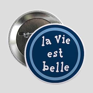 """la_Via_est_Belle 2.25"""" Button"""