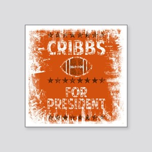 "cribbs for pres shirt Square Sticker 3"" x 3"""