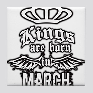 king are born in march Tile Coaster