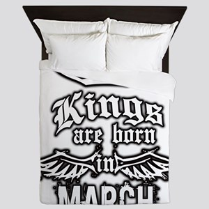 king are born in march Queen Duvet