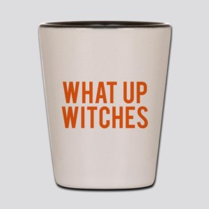 What Up Witches Halloween Shot Glass