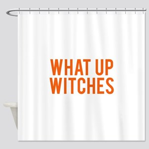 What Up Witches Halloween Shower Curtain